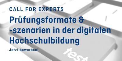 Call for Experts; Prüfungsformate & Szenarien in der digitalen Hochschulbildung; jetzt bewerben!