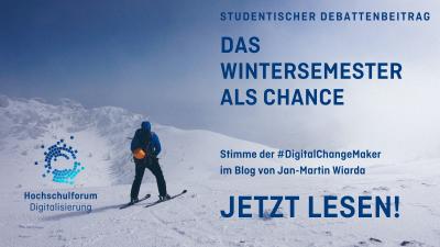 """Titelbild für Blogbeitrag """"Das Wintersemester als Chance"""" der DigitalChangeMaker des Hochschulforums Digitalisierung"""