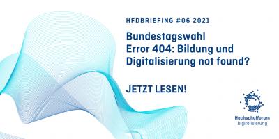 türkis-dunkelblau changierende Netzstruktur vor weißem Grund. Text: HFDbriefing #06 2021. Bundestagswahl. Error 404: Bildung und Digitalisierung not found?
