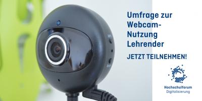"""Webcam und Text """"Umfrage zur Webcam-Nutzung Lehrender - jetzt teilnehmen!"""""""