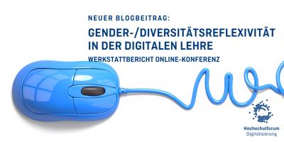 Neuer Blogbeitrag: Gender-Diversitätsreflexivität in der Digitalen Lehre. Werkstattbericht Onine-Konferenz. Bild: Blaue Computer-Maus.