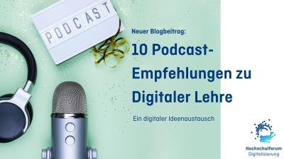 Neuer Blogbeitrag: Podcast-Empfehlungen zur Digitalen Lehre. Ein Ideenaustausch.