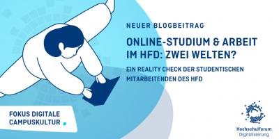 Neuer Blogbeitrag. Online-Studium & Arbeit im HFD - Zwei Welten? Ein Reality Check der Studentischen Mitarbeitenden des HFD.