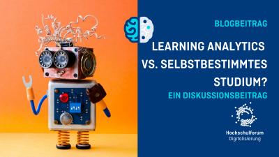 Bild: Kleiner Roboter vor orangenem Hintergrund. Text: Blogbeitrag. Learning Analytics vs. Selbstbestimmtes Studium? Ein Diskussionsbeitrag.