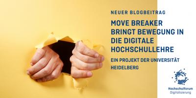 Bild: Hände, die sich durch gelbes Papier reißen. Text: Move Breaker bringt Bewegung in die digitale Hochschullehre. Ein Projekt der Universität Heidelberg.
