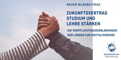 Beitragsbild: Zwei einschlagende Hände. Text: Neuer Blogbeitrag. Zukunftsvertrag Studium und Lehre stärken. Die Verpflichtungserklärungen der Länder zur Digitalisierung.
